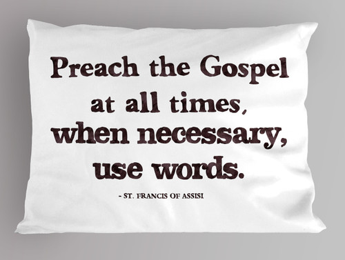 St. Francis of Assisi Quote Pillowcase
