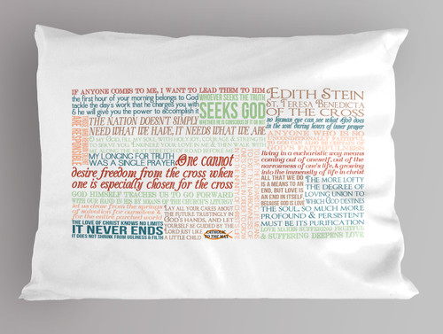 St. Edith Stein Teresa Benedicta of the Cross Quote Pillowcase