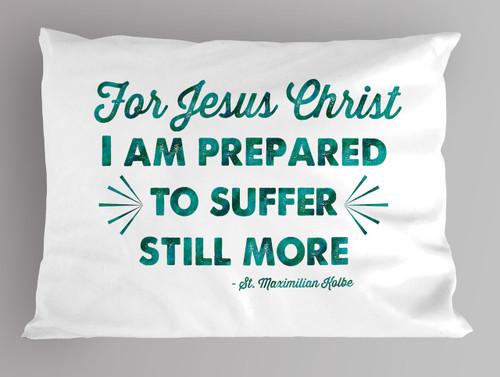 St. Maximilian Kolbe Quote Pillowcase