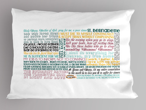 St. Bernadette Quote Pillowcase