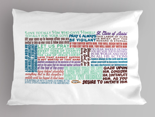 St. Claire of Assisi Quote Pillowcase