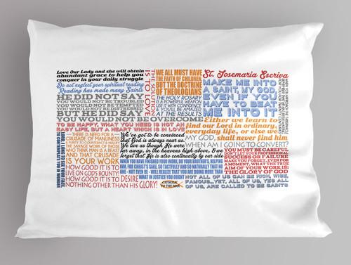 Saint Josemaria Escriva Quote Pillowcase