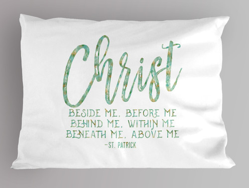 """Christ"" St. Patrick Quote Pillowcase"