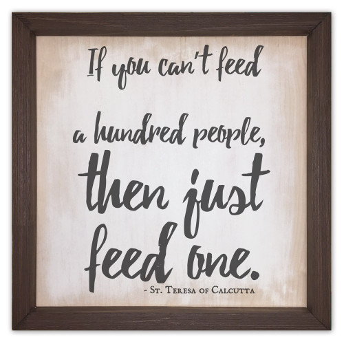 """Just Feed One"" Rustic Framed Quote"