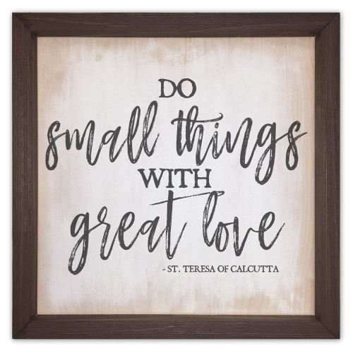 """Do Small Things"" Rustic Framed Quote"