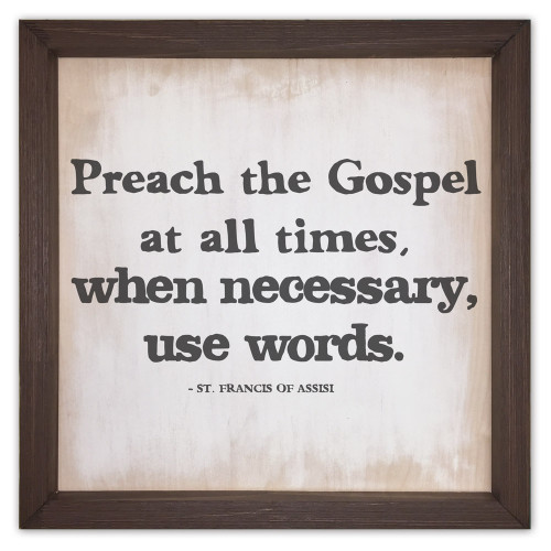 """Preach the Gospel at All Times"" Rustic Framed Quote"