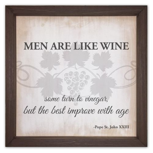 """""""Men are Like Wine"""" Rustic Framed Quote"""