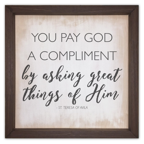 """""""You Pay God a Complement"""" Rustic Framed Quote"""