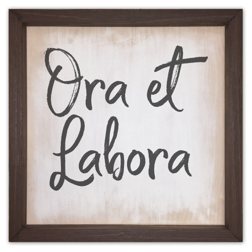 """Ora et Labora"" Rustic Framed Quote"