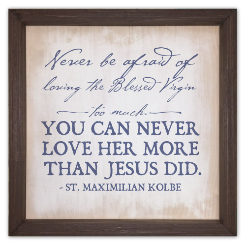 """""""Loving the Blessed Virgin"""" Rustic Framed Quote"""