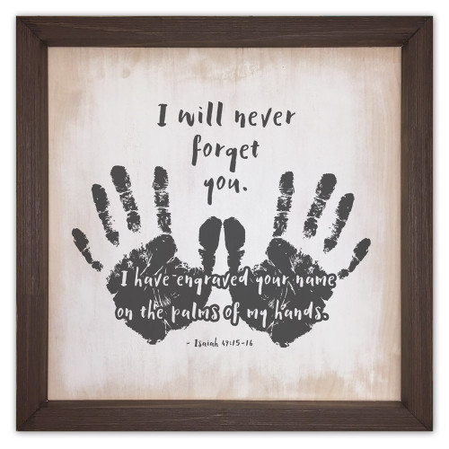 """I Will Never Forget You"" Rustic Framed Quote"