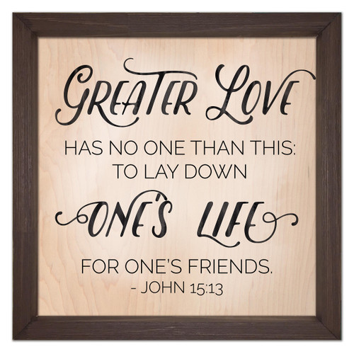 """""""Greater Love Has No One Than This"""" Rustic Framed Quote"""