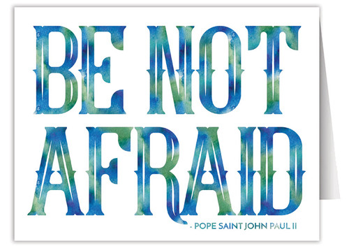 """""""Be Not Afraid"""" Quote Note Card"""