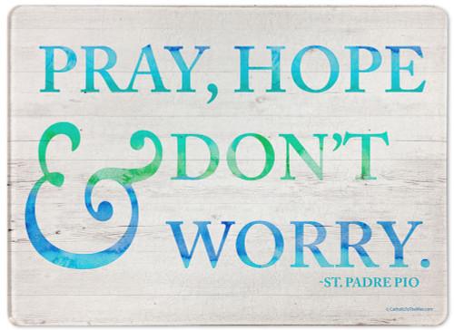 """Pray, Hope, & Don't Worry"" Rectangular Glass Cutting Board"