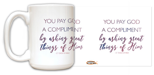 """You Pay God a Compliment"" Quote Mug"