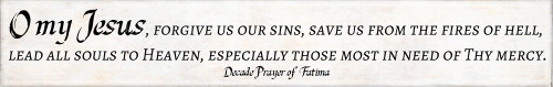 Rosary Decade Prayer of Fatima Quote Plaque