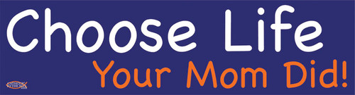 Choose Life Vinyl Bumper Sticker