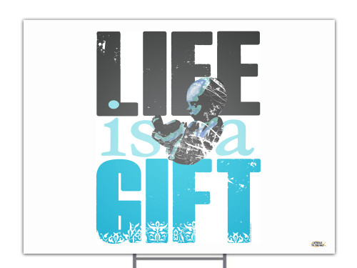 Life is a Gift Pro-Life Yard Sign