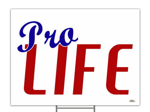 Pro Life Red White and Blue Yard Sign