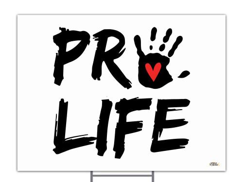 Pro Life with Handprint Yard Sign