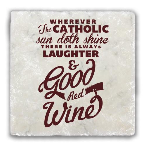 """Wherever The Catholic Sun Doth Shine"" Tumbled Stone Coaster"