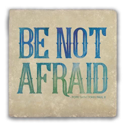 """""""Be Not Afraid"""" Warm Tumbled Stone Coaster"""