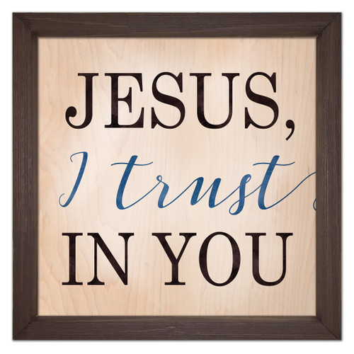 """Jesus I Trust in You"" Rustic Framed Quote"