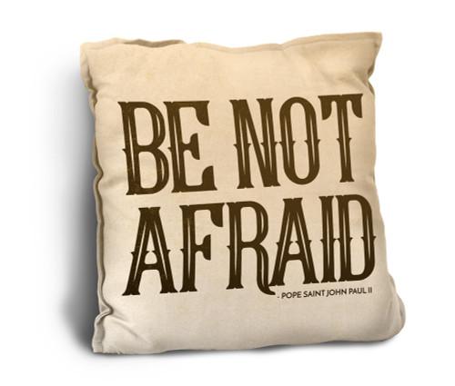 Be Not Afraid Rustic Pillow