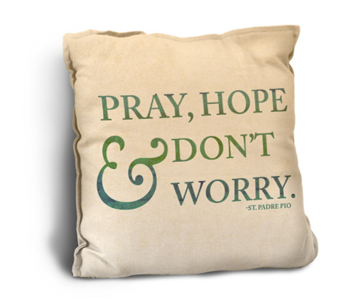 Pray Hope and Don't Worry Rustic Pillow