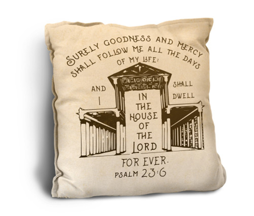 I Shall Dwell in the House of the Lord Rustic Pillow