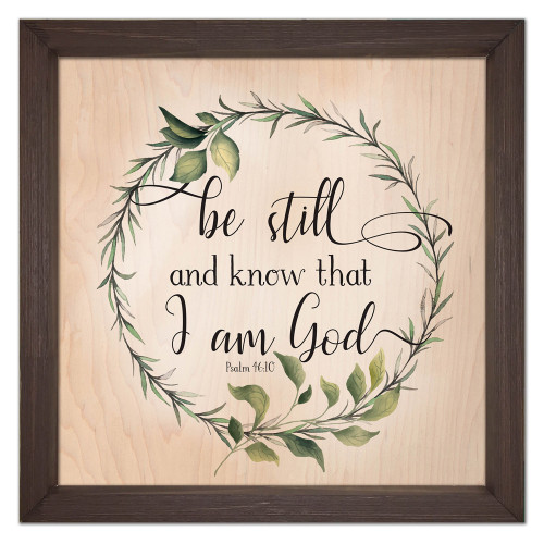 """Be Still and Know"" Rustic Framed Quote"