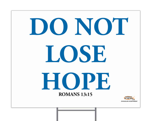 Do Not Lose Hope Yard Sign