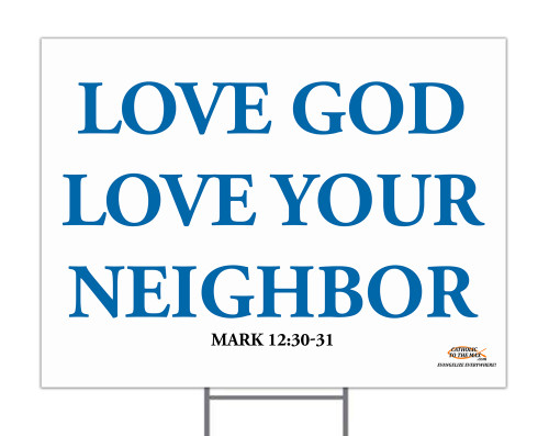 Love God, Love Neighbor Yard Sign