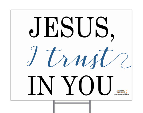 Jesus, I Trust in You Yard Sign