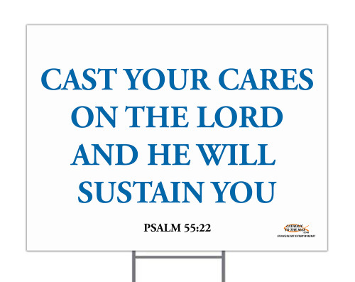 Cast Your Cares Yard Sign