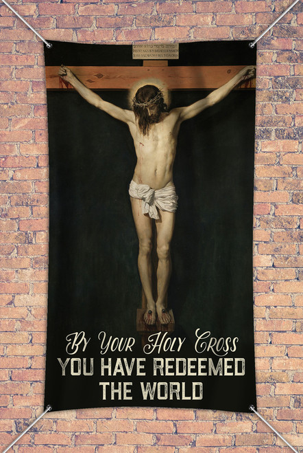 """""""You Have Redeemed the World"""" Outdoor Vinyl Banner"""