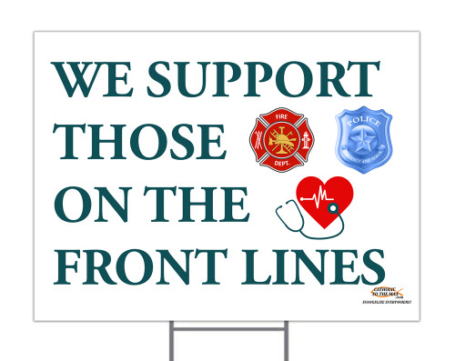 We Support Those On The Front Lines II Yard Sign