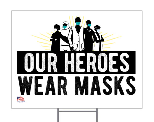 Our Heroes Wear Masks with Doctors Yard Sign