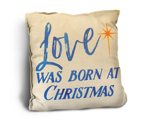 """Love Was Born at Christmas"" Rustic Pillow"