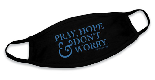 """Pray, Hope, And Don't Worry"" Black Cotton Face Mask"