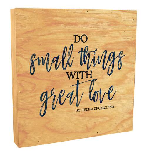 """Do Small Things"" Rustic Box Art"