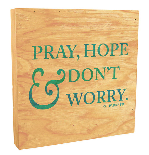 """Pray, Hope, And Don't Worry"" Rustic Box Art"