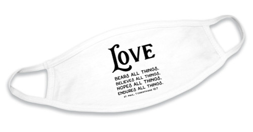 """""""Love Bears All Things"""" White Cotton Face Mask"""