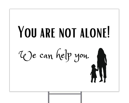 You Are Not Alone Yard Signs (6-26 Signs)