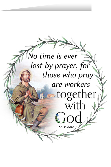 """No Time Is Ever Lost"" St. Isidore Prayer Quote Card"