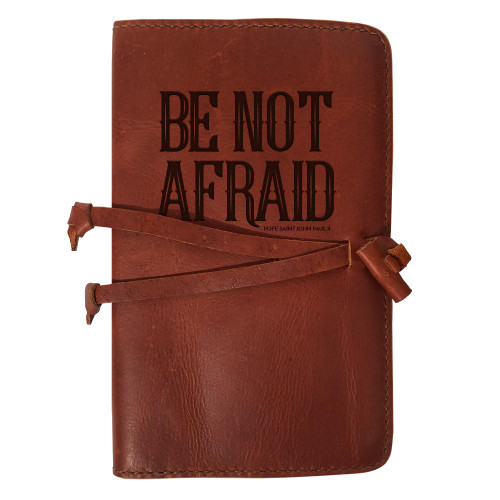 """""""Be Not Afraid"""" Rustic Leather Journal Cover"""