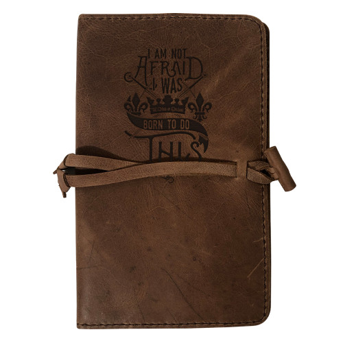 """""""I Am Not Afraid"""" Rustic Leather Journal Cover"""