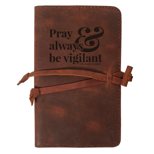 """""""Pray and Always Be Vigilant"""" Rustic Leather Journal Cover"""