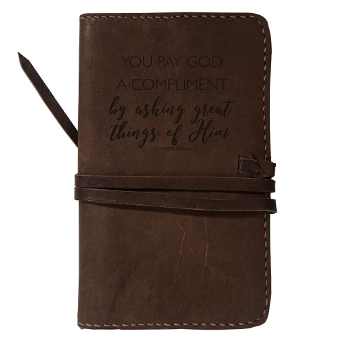 """""""You Pay God A Compliment"""" Rustic Leather Journal Cover"""