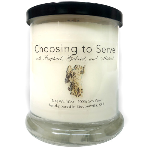"""""""Choosing to Serve with Raphael, Gabriel, and Michael"""" Soy Candle"""